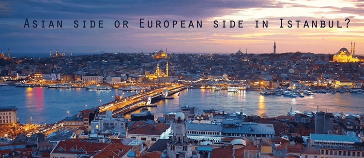 Asian side or European side, where to live in Istanbul?